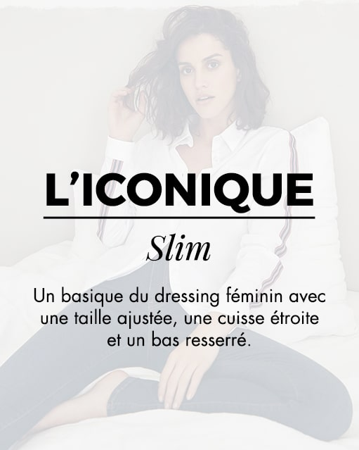 L'iconique slim